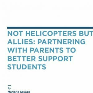 front cover of book: Not Helicopters but Allies: Partnering with Parents to Better Support Students